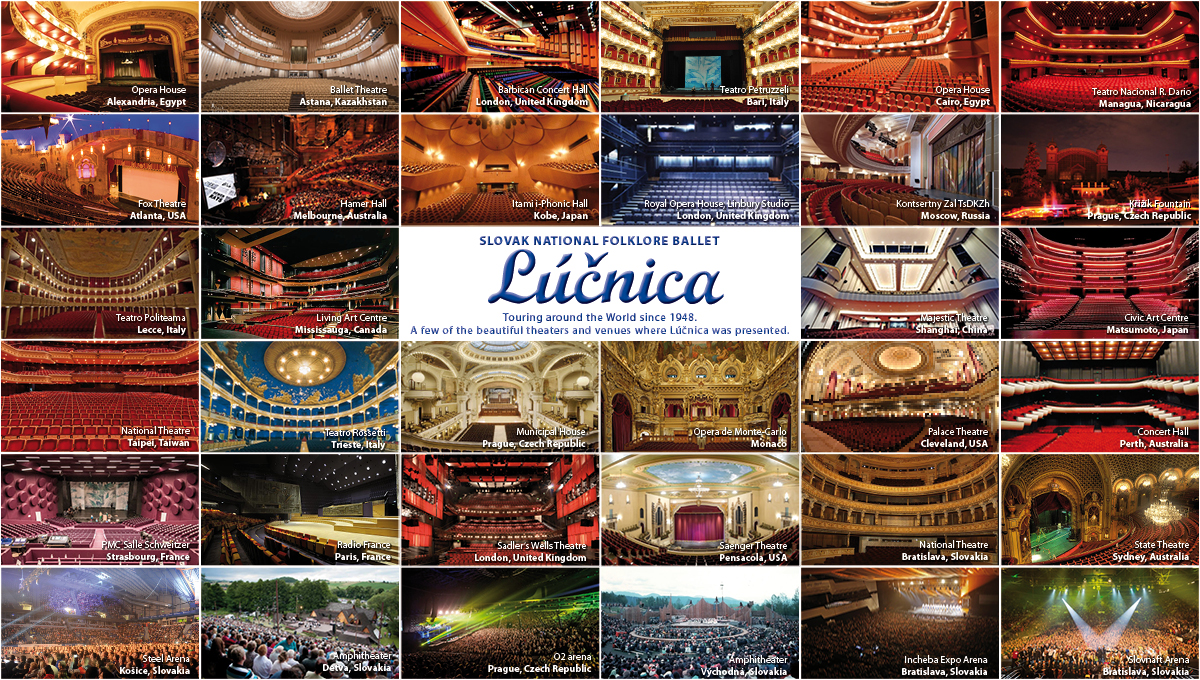 A few of the beautiful theaters and venues where Lúčnica was presented.